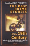 The Best Crime Stories Of The 19th Century by Isaac Asimov