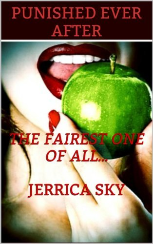 The Fairest One of All (Punished Ever After Book 1)