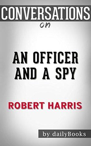 An Officer and a Spy: A Novel By Robert Harris | Conversation Starters