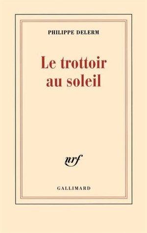Le Trottoir au soleil by Philippe Delerm
