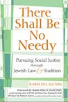 There Shall Be No Needy: Pursuing Social Justice through Jewish Law and Tradition