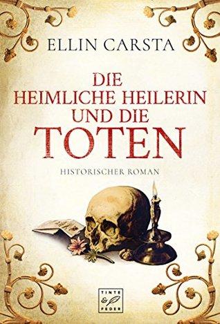 Die heimliche Heilerin und die Toten (Die heimliche Heilerin, #3)