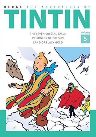 The Adventures of Tintin Volume 5: The Seven Crystal Ball / Prisoners of The Sun / Land of Black Gold