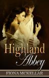 Highland Abbey by Fiona McKellar
