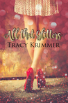 All That Glitters by Tracy Krimmer