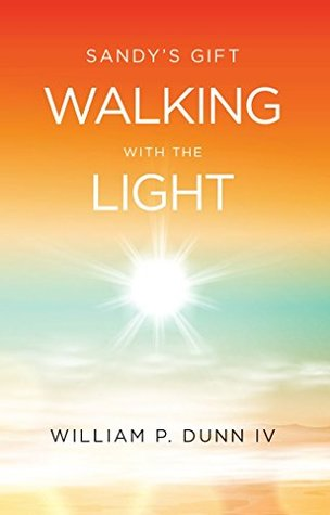Sandy's Gift: Walking With the Light
