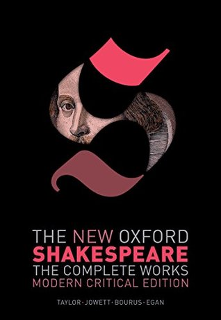 The New Oxford Shakespeare: Modern Critical Edition: The Complete Works