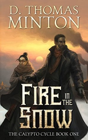 Fire in the Snow (The Calypto Cycle Book 1)