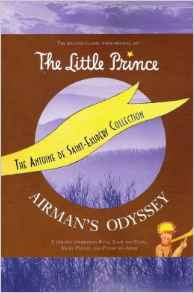 The Antoine De Saint-Exupery Collection (The Little Prince / Airman's Odyssey)