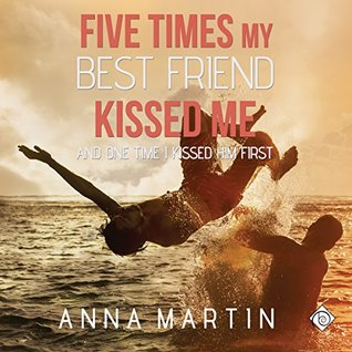 Audio Book Review: Five Times My Best Friend Kissed Me and the One Time I Kissed Him First by Anna Martin (Author) & Jesse Cota (Narrator)