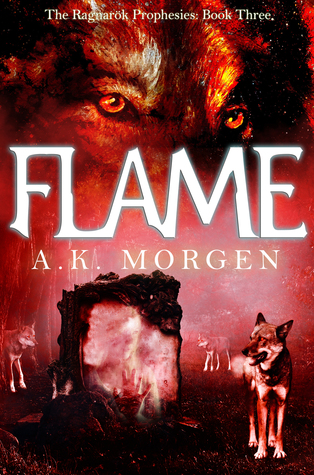 Flame(The Ragnarok Prophesies 3)