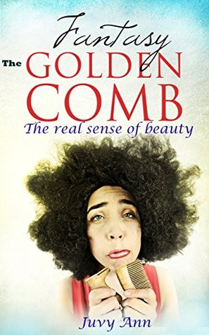 The Golden Comb: The Real Sense of Beauty