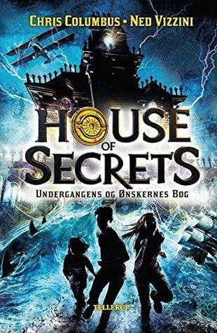 House of Secrets 1: Undergangens og Onskernes Bog