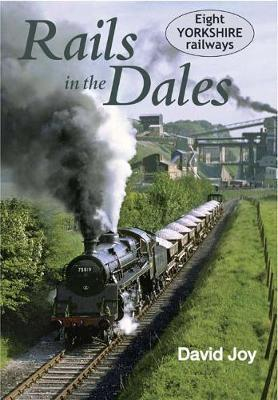 Rails in the Dales: Eight Yorkshire Railways