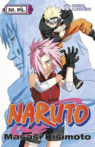 Naruto 30: Sakura a babi Čijo (Naruto, #30)