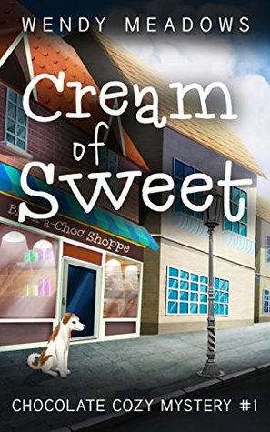 Cream of Sweet (Chocolate Cozy Mystery #1)