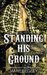 Standing His Ground Greer (Porter Brothers Trilogy, #2) by Jamie Begley