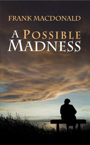 A Possible Madness: A Novel