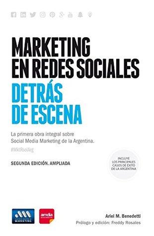 Marketing en redes sociales: detrás de escena: Estrategias, gestión y resultados de las principales marcas de la Argentina