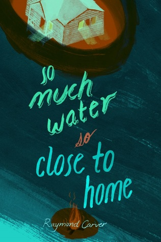 so much water so close to home raymond carver