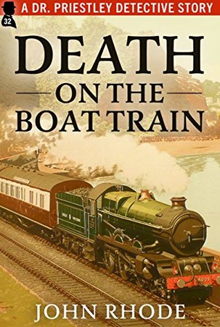 Death on the Boat Train: A Dr. Priestley Detective...