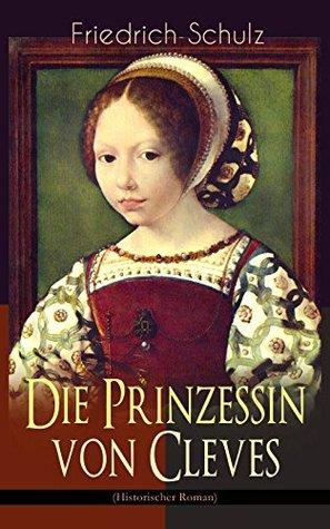 Die Prinzessin von Cleves (Historischer Roman): Klassiker der französischen Literatur