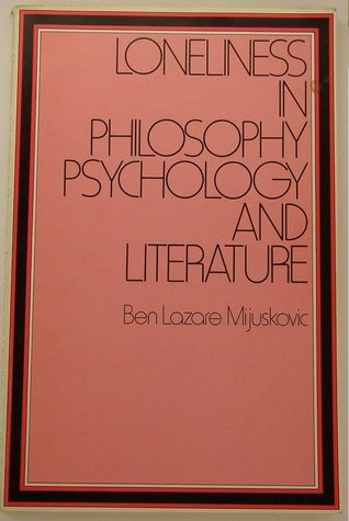 loneliness in philosophy psychology and literature book reviews