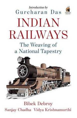 Ebook Indian Railways: The Weaving of a National Tapestry by Bibek Debroy DOC!