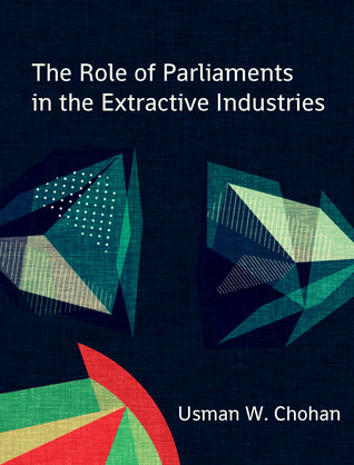 The Role of Parliaments in the Extractive Industries