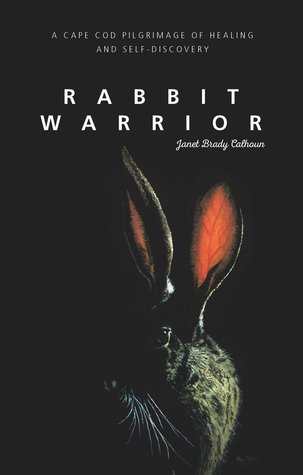 Rabbit Warrior by Janet Brady Calhoun