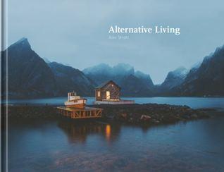 Alternative Living, Vol. I by Alex Strohl