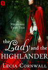 The Lady and the Highlander (A Highland Fairytale, #3)