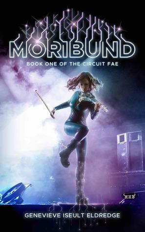Moribund (Circuit Fae, #1)