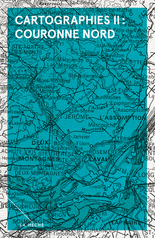 Cartographies II : Couronne Nord (Cartographies, #2)
