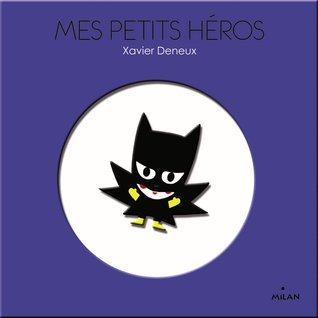 Mes Petits Heros por Xavier Deneux