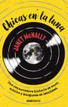 Chicas en la luna by Janet McNally