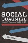 Social Quagmire America's Phenomenal Shift to the Left by Ben Shirk