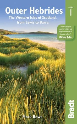 Outer Hebrides: The western isles of Scotland, from Lewis to Barra (Bradt Travel Guides