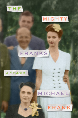 The Mighty Franks: A Family Memoir