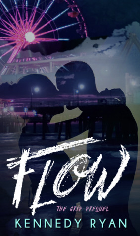 ARC Review | Flow (Flow #0.5) by Kennedy Ryan