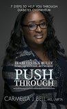 PUSH THROUGH! by Carmella J Bell