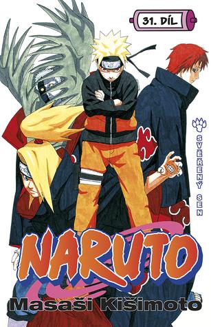 Naruto 31: Svěřený sen (Naruto, #31)