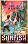 The Castle in the Sea (Quest of the Sunfish, #2)