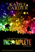 Incomplete (Insurrection Book Two)