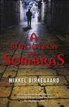 A Biblioteca das Sombras by Mikkel Birkegaard