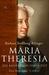 Maria Theresia. Die Kaiserin in ihrer Zeit. Eine Biographie by Barbara Stollberg-Rilinger
