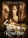 Russian Roulette by Sandrine Gasq-Dion