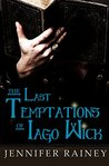 The Last Temptations of Iago Wick (The Lovelace & Wick Series, #1)