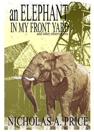 An Elephant in My Front Yard: And Other Observations