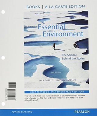 Essential Environment: The Science behind the Stories, Books a la Carte Edition and Modified MasteringEnvironmentalScience with Pearson eText & ValuePack Access Card (5th Edition)
